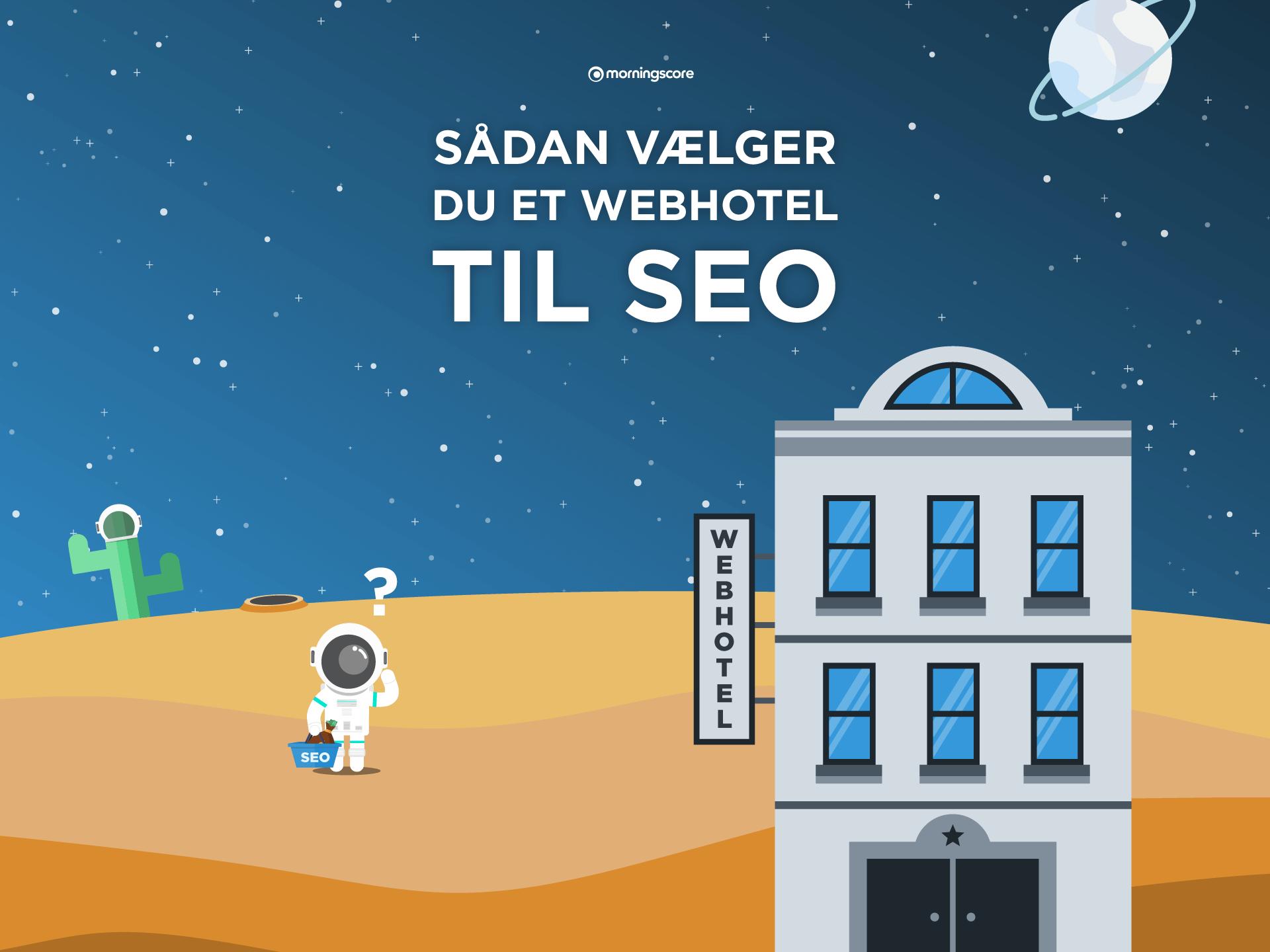 Sådan vælger du et webhotel der styrker din SEO
