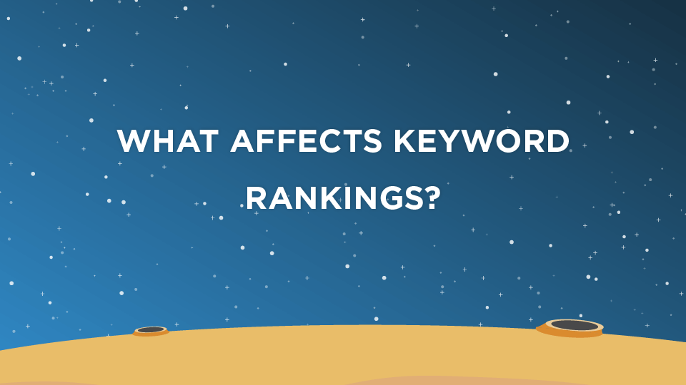 What Affects Keyword Rankings?