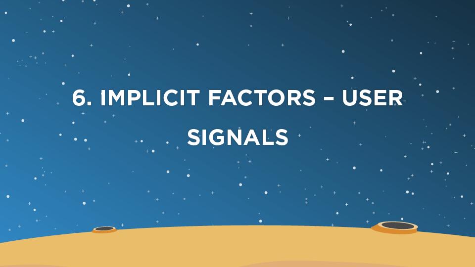 6. Implicit Factors – User Signals
