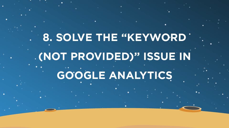 """8. Solve the """"keyword (not provided)"""" issue in Google Analytics"""