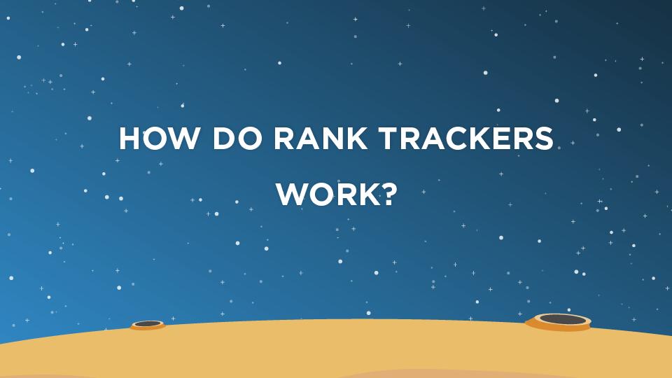 How Do Rank Trackers Work?