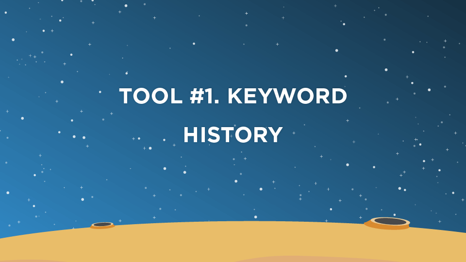 Tool #1. Keyword History