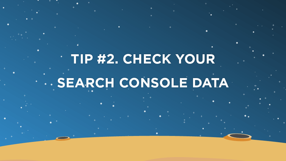Tip #2. Check Your Search Console Data