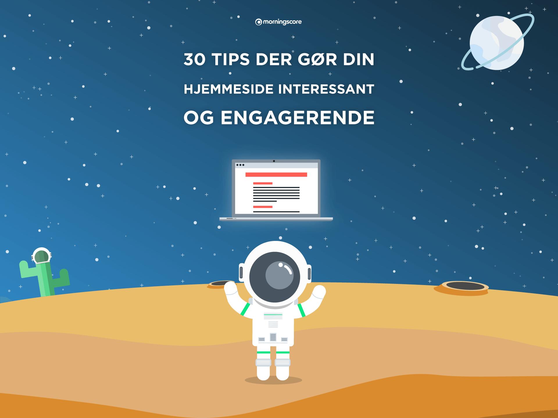 30 konkrete hjemmeside tips goer din hjemmeside interessant og engager din maalgruppe