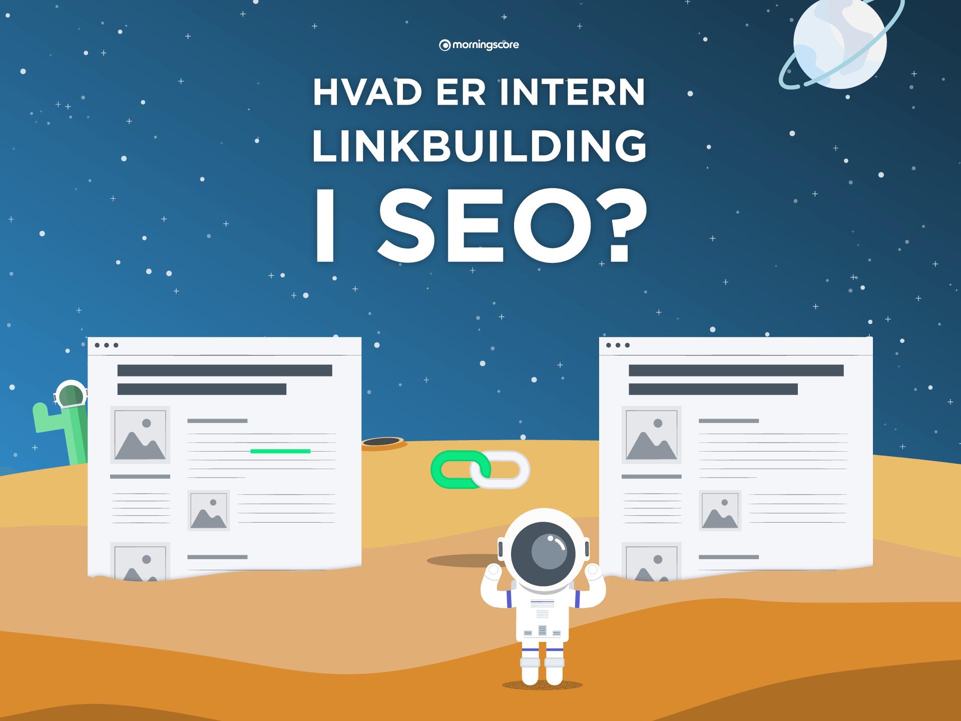 seo intern linkbuilding saadan bygger du interne links der bringer dig til tops paa google